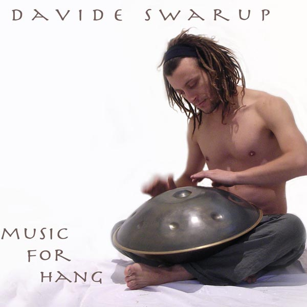 "Davide Swarup – ""Music for Hang"""